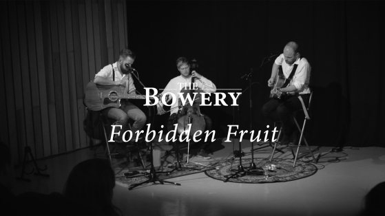 Forbidden Fruit Live Video The Bowery