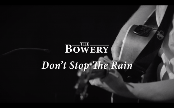Don't Stop The Rain Live - The Bowery